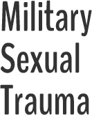 Downlow at Military Sexual Trauma
